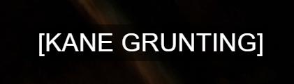 Kane grunting